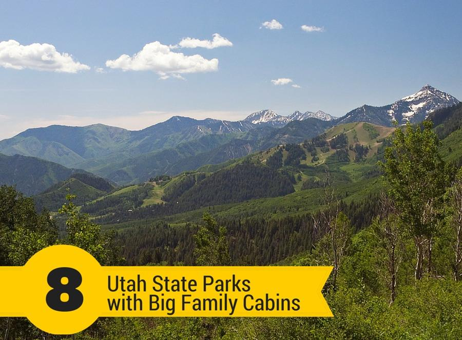 Utah State Parks with Big Family Cabins