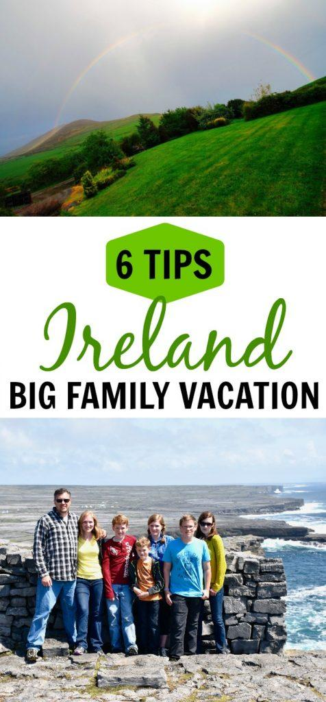 Tips for planning a trip to Ireland with your big family.