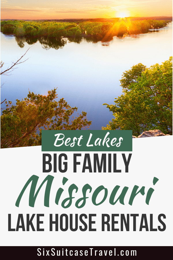 Best Missouri lakes for big family vacation rentals